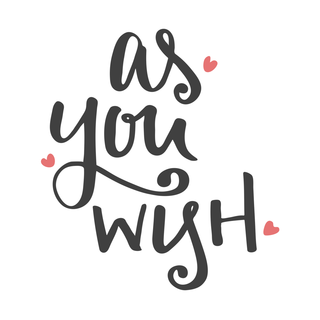 As You Wish - dark text on transparent